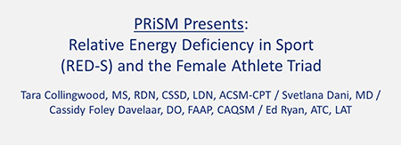 PRiSM Presents: Relative Energy Deficiency in Sport (RED-S) and the Female Athlete Triad